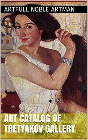 Art catalog of Tretyakov Gallery (Wonderful magnificent art Book 5) Artfull noble artman