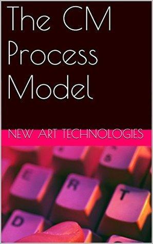 The CM Process Model (Software Configuration Management (SCM) Series)  by  New Art Technologies