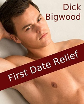First Date Relief  by  Dick Bigwood