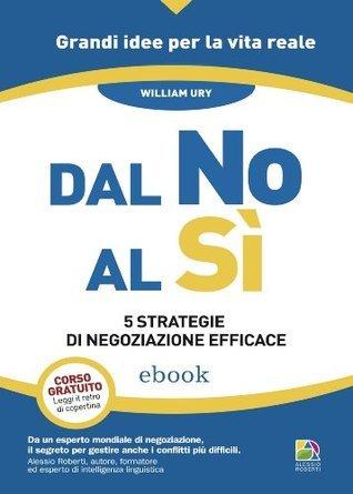 Dal No al Sì  by  William Ury