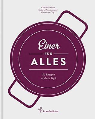 Einer für alles: 80 Rezepte und ein Topf  by  Meinrad Neunkirchner