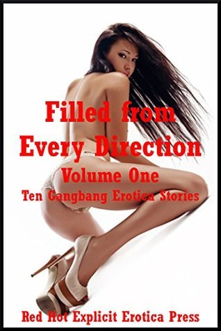 Filled from Every Direction Volume One: Ten Gangbang Erotica Stories Andrea Tuppens