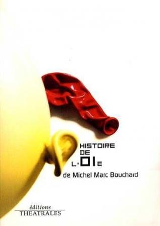 LHistoire de loie  by  Michel Marc Bouchard