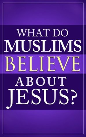 What Do Muslims Believe About Jesus? Maple Tree Books