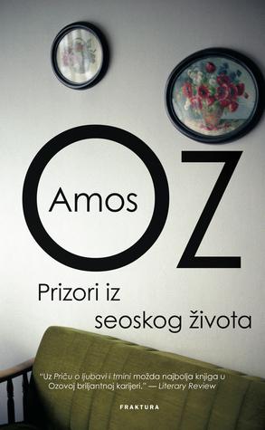 Prizori iz seoskog života  by  Amos Oz