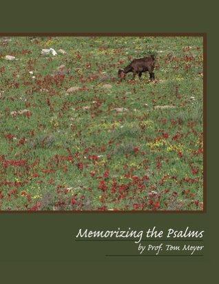 Memorizing the Psalms  by  Tom Meyer