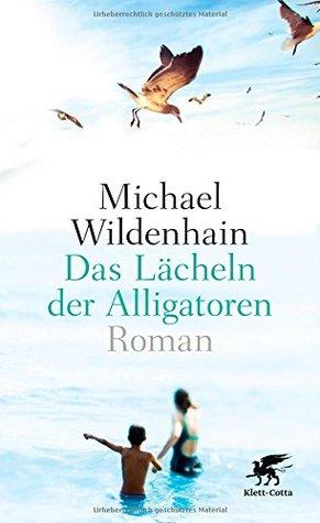 Erste Liebe, Deutscher Herbst: Roman Michael Wildenhain
