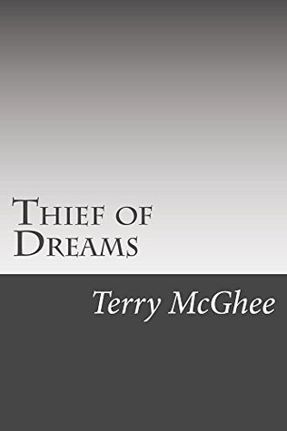 Thief of Dreams  by  Terry McGhee