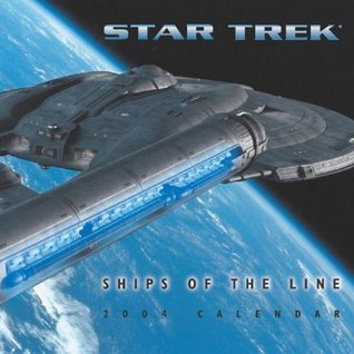 Star Trek Ships Of The Line 2004 Wall Calendar  by  N/A