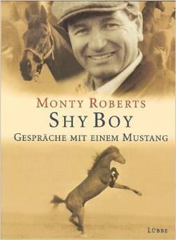 Shy Boy: Gespräche mit einem Mustang Monty Roberts