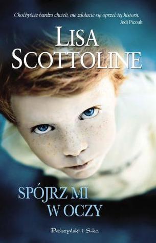 Spójrz mi w oczy  by  Lisa Scottoline