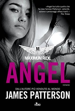 Maximum Ride: Angel (Narrativa Nord)  by  James Patterson