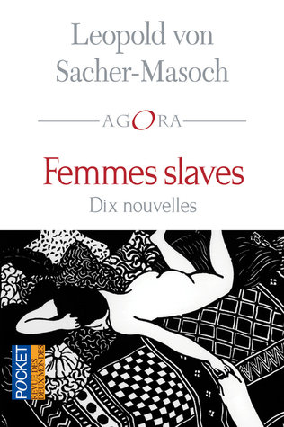Femmes slaves : dix nouvelles  by  Leopold von Sacher-Masoch