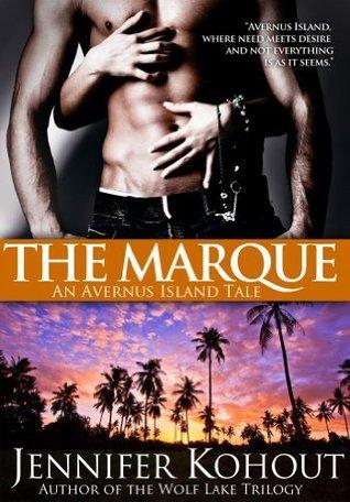 The Marque: An Avernus Island Tale (Book 2)  by  Jennifer Kohout