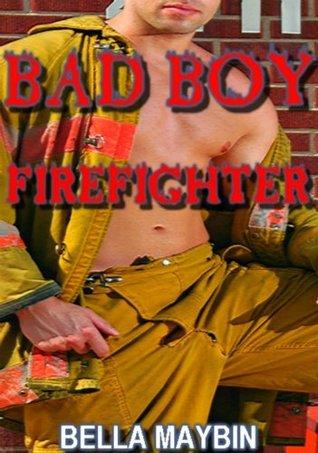 Bad Boy Firefighter  by  Bella Maybin
