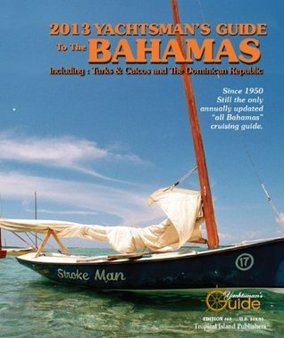2013 Yachtsmans Guide to the Bahamas Thomas Daly