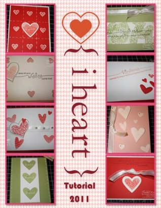 I {Heart} Hearts Valentines 2011 Tutorial Teresa Hafso