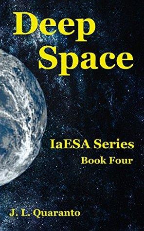 Deep Sapce (IaESA Book 4) J. L. Quaranto