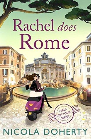 Rachel Does Rome (Girls On Tour 4) Nicola Doherty