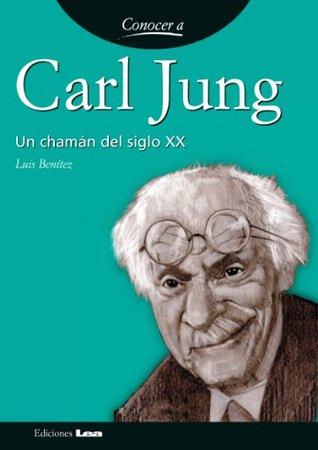 Carl Jung. Un chamán del siglo XX (Conocer a...)  by  Luis Benitez