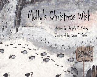 Mollys Christmas Wish  by  Angelia E. Kelsey