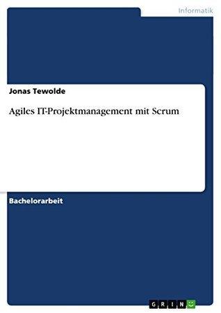 Agiles IT-Projektmanagement mit Scrum  by  Jonas Tewolde