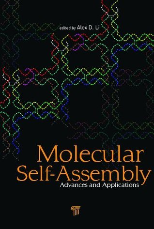 Molecular Self-Assembly: Advances and Applications  by  Alex Li Dequan