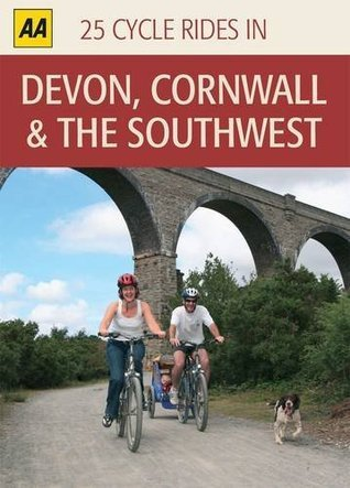 25 Cycle Rides Devon, Cornwall (Aa 25 Cycle Rides Boxed Set) A.A. Publishing