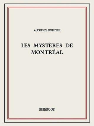 Les mystères de Montréal Auguste Fortier