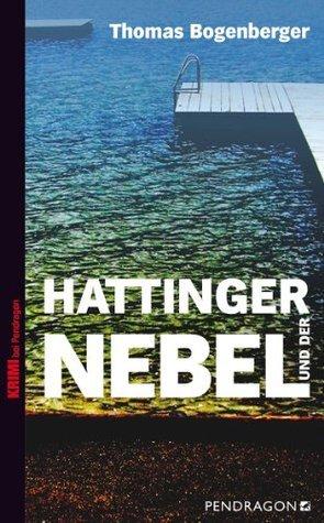 Hattinger und der Nebel Thomas Bogenberger