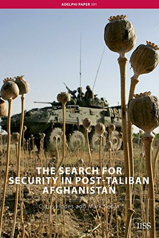 The Search for Security in Post-Taliban Afghanistan (Adelphi Book 391)  by  Mark Sedra