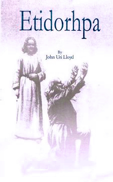 Etidorhpa or The End of Earth: Strange History of a Mysterious Being and an Incredible Journey John Uri Lloyd
