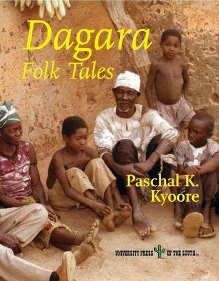 Dagara Folk Tales Paschal B. Kyiiripuo Kyoore