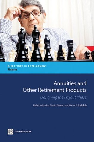 Annuities and Other Retirement Products: Designing the Payout Phase  by  Roberto Rocha