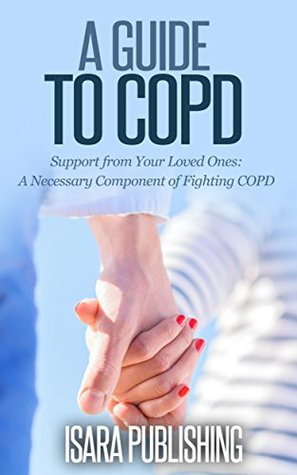 A Guide to COPD  by  ISARA PUBLISHING
