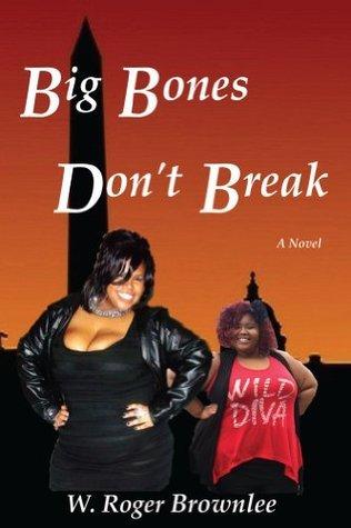 Big Bones Dont Break We Just Have More to Love II  by  W. Brownlee