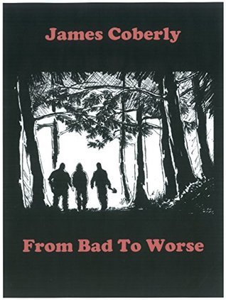 From Bad To Worse James Coberly