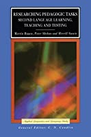 Researching Pedagogic Tasks: Second Language Learning, Teaching, and Testing  by  Martin Bygate