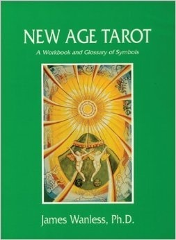 New Age Tarot: Guide to the Thoth Deck  by  James Wanless