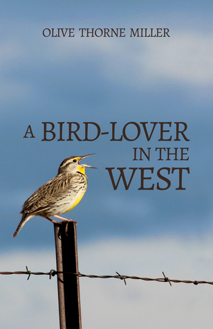 A Bird-Lover in the West Olive Thorne Miller