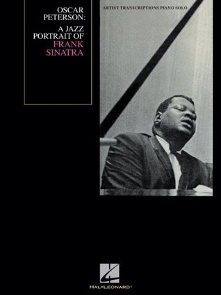 Oscar Peterson - A Jazz Portrait of Frank Sinatra Songbook: Artist Transcriptions Piano  by  Oscar Peterson