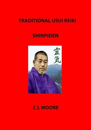 Shinpiden (Traditional Usui Reiki #3)  by  C.L.  Moore
