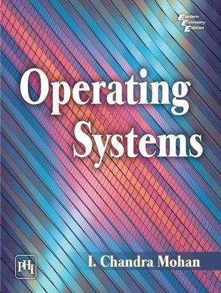 OPERATING SYSTEMS I. Chandra Mohan