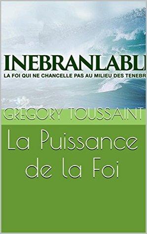 La Puissance de la Foi  by  Gregory Toussaint