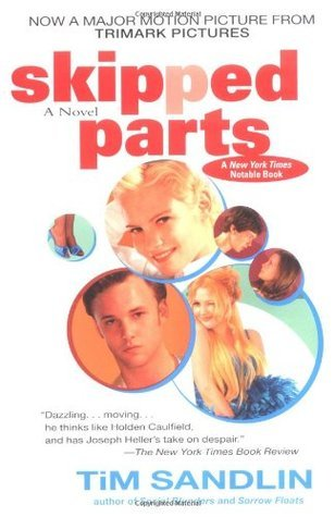 Skipped Parts (GroVont Trilogy, #1)  by  Tim Sandlin