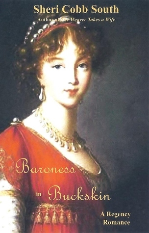 Baroness in Buckskin  by  Sheri Cobb South