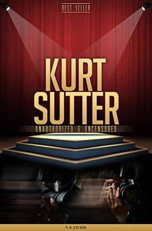 Kurt Sutter Unauthorized & Uncensored  by  R.B. Grimm