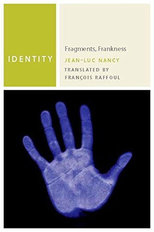 Identity: Fragments, Frankness (Commonalities  by  Jean-Luc Nancy
