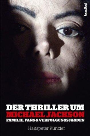 Der Thriller um Michael Jackson  by  Hanspeter Künzler