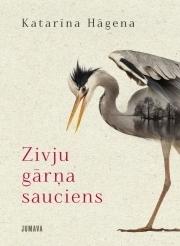 Zivju gārņa sauciens  by  Katharina Hagena